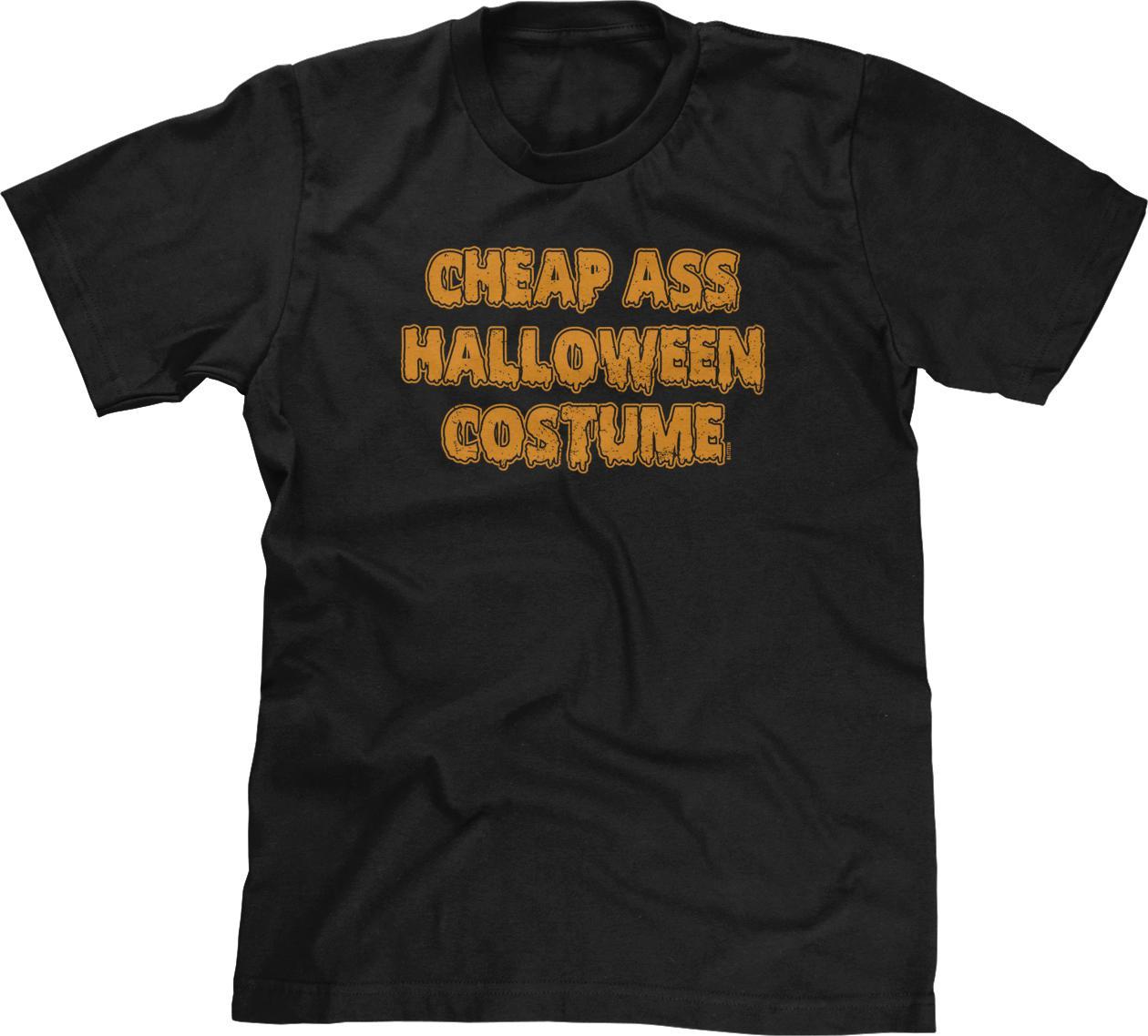de89997f6486 Cheap Ass Halloween Costume Funny Humor Joke Lazy Meme Parody Mens Tee Funny  Unisex Humor Shirts Offensive T Shirt From Clothing_deals, $12.96   DHgate.Com