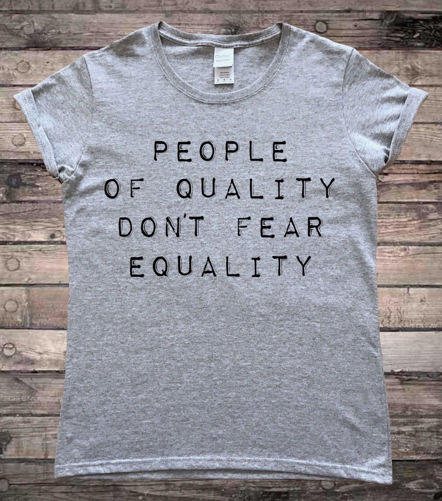551be8f7 People Of Quality Equality Feminist Slogan Ladies T Shirt Funny Unisex  Casual T Shirt Every Day Funny Cool Shirts From Cheznobody, $12.96   DHgate.Com