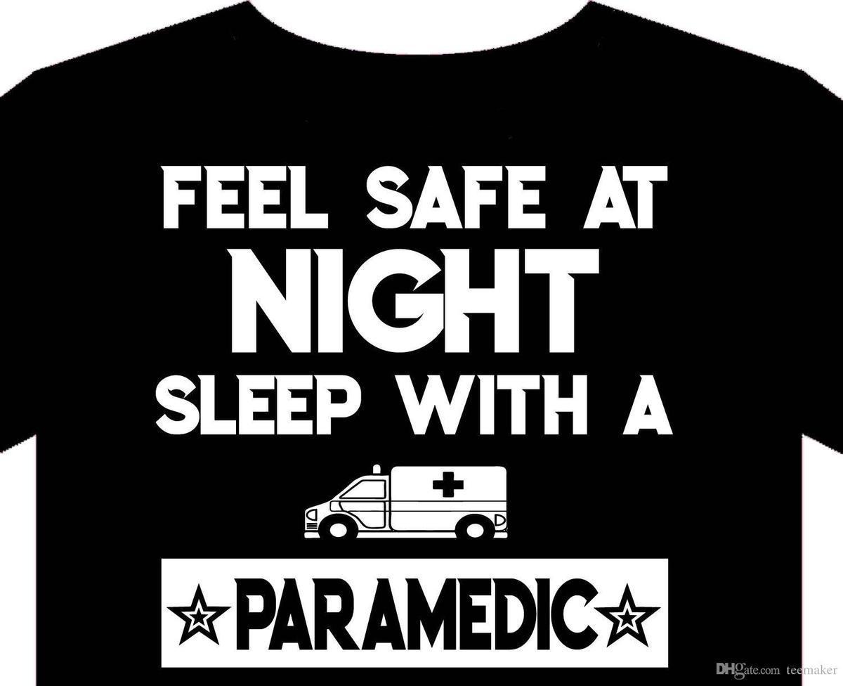Paramedic T Shirt Funny Sleep With A Paramedic Ambulance Hospital