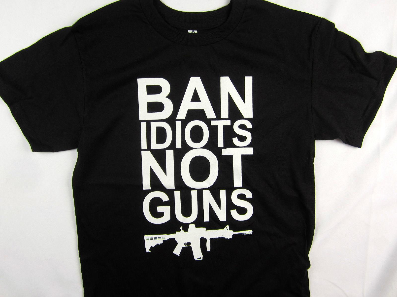 bd4ad646 Ban Idiots Not Guns AR-15 2A humor men's Tee shirt black choose your size  2018 Funny Tee ,Cute T shirts Man ,100% Cotton Cool ,