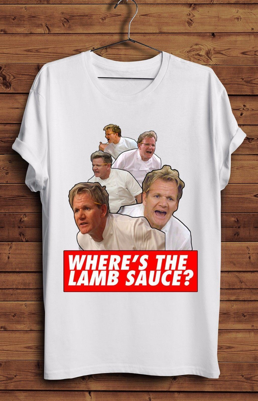 87d58ea1 Wheres The Lamb Sauce T Shirt Ramsey Gordon Ramsay Funny Meme Hells Tumblr  Funny Tshirts Long Sleeve Shirts From Jie43, $14.67| DHgate.Com