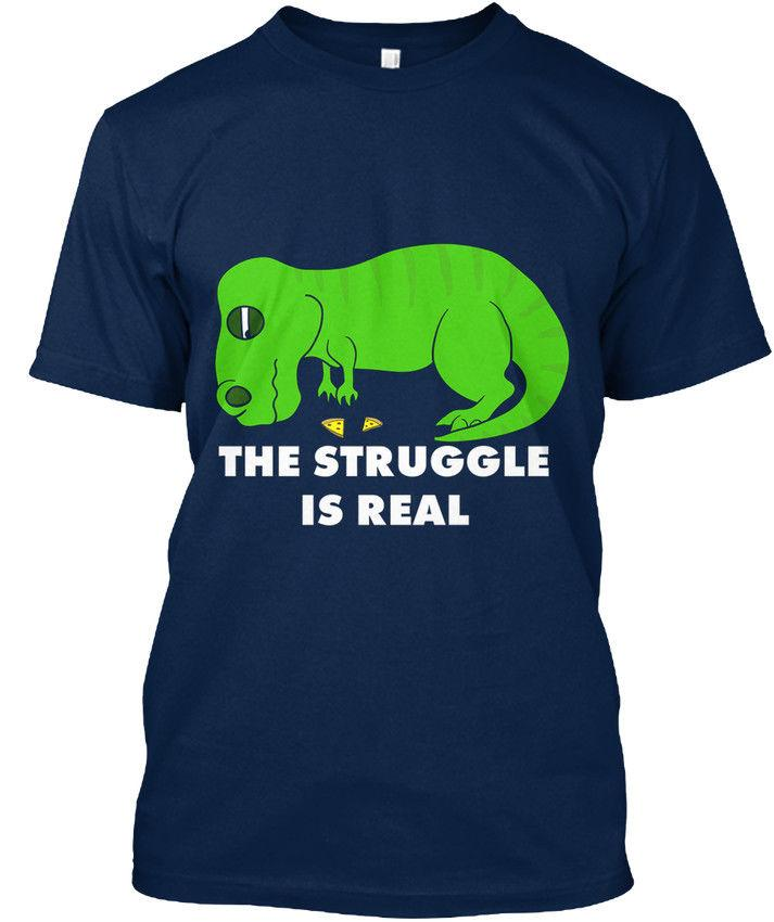 03f87059c The Struggle Is Real T Rex This Funny Stylisches T Shirt Men Women Unisex  Fashion Tshirt Cool T Shirts Buy Online Raid Shirt From Customtshirt201803,  ...