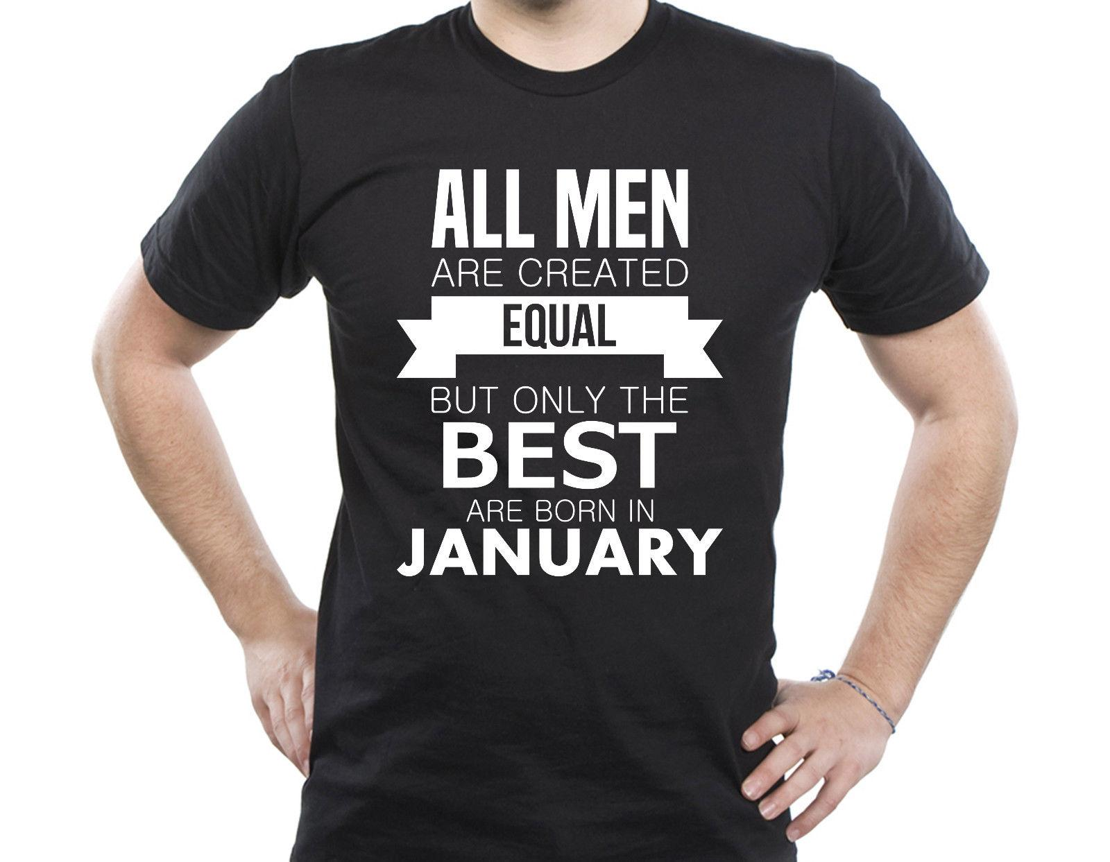 034ad4954a0 All Men Are Created Equal Only The Best Are Born In January Tshirt Tshirt  A380 Funny Unisex Tshirt Top Tee Shirt A Day Shop T Shirt Online From ...
