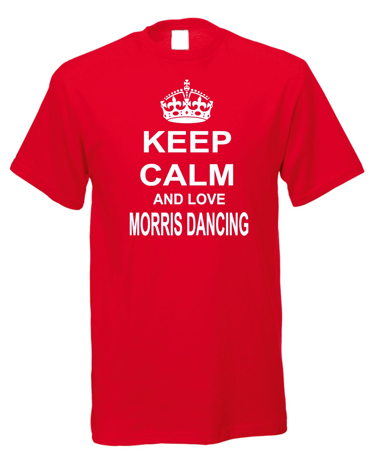 Keep Calm And Love Morris Dancing Folk Morisco English Pole Team T-ShirtFunny free shipping Unisex Casual Tshirt top