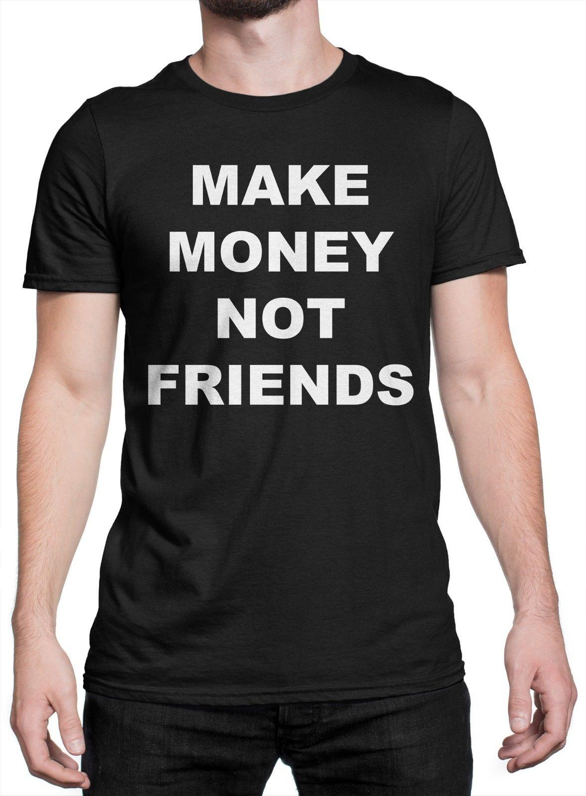 pretty nice 3386c 9d876 T-shirt Uomo Make Money Not Friends - maglietta 100% cotone - NERO top free  shipping t-shirt RETRO VINTAGE Classic t-shirt