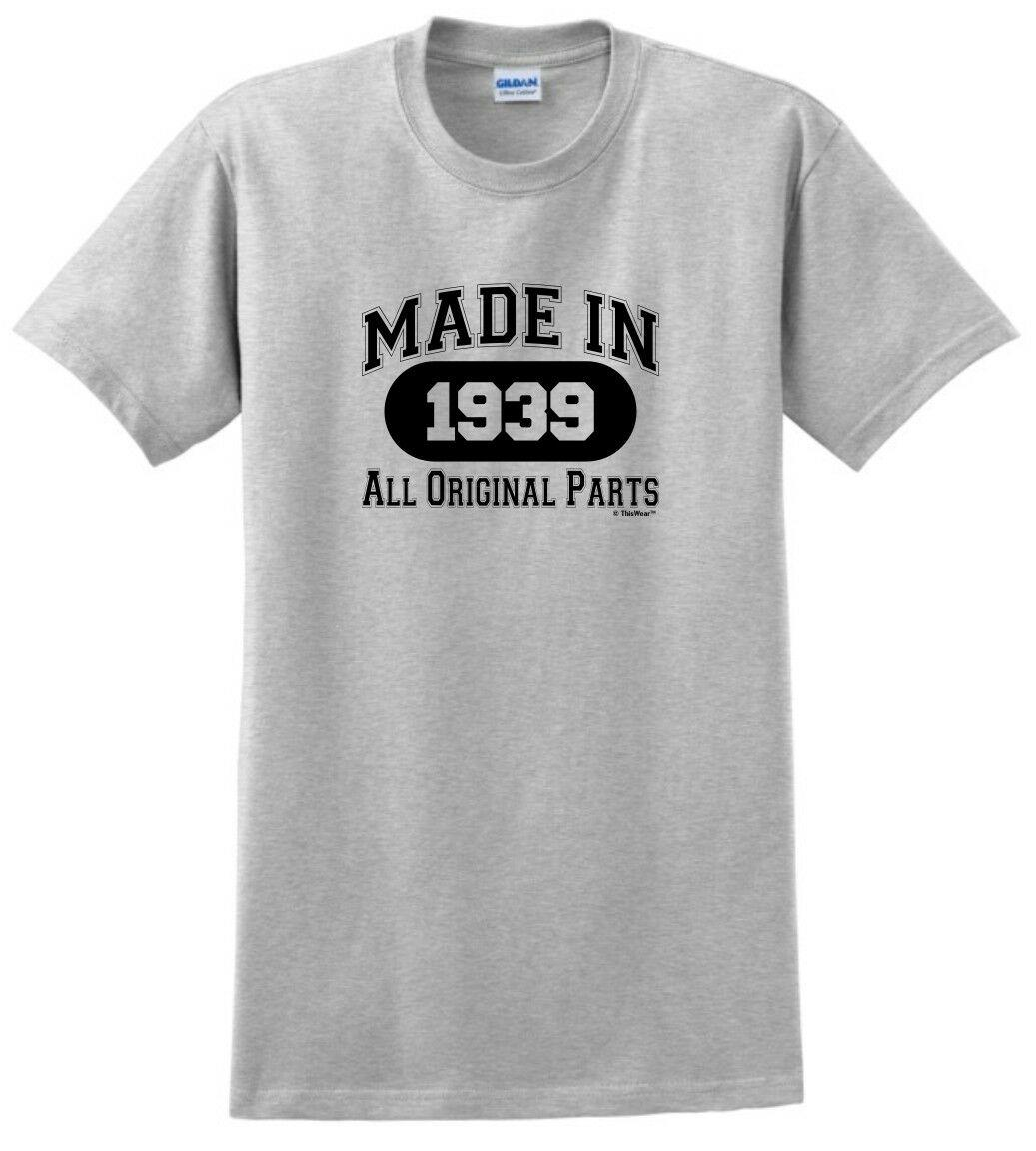 80th Birthday Gifts For Men Made In 1939 All Original Parts Mens SS T Shirt Funny Unisex Casual Online Shopping Print On From Tshirtkidd