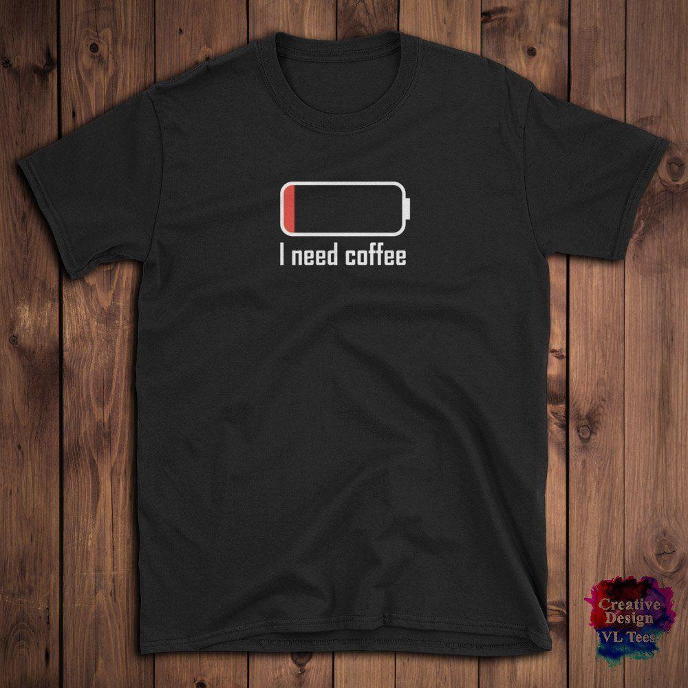 674af11ad I Need Coffee Funny Shirt Birthday Gift Idea , Men, Women, Unisex T Shirt  Style Round Style Tshirt Shirts T Shirts T Shirts And Shirts From Happycup,  ...