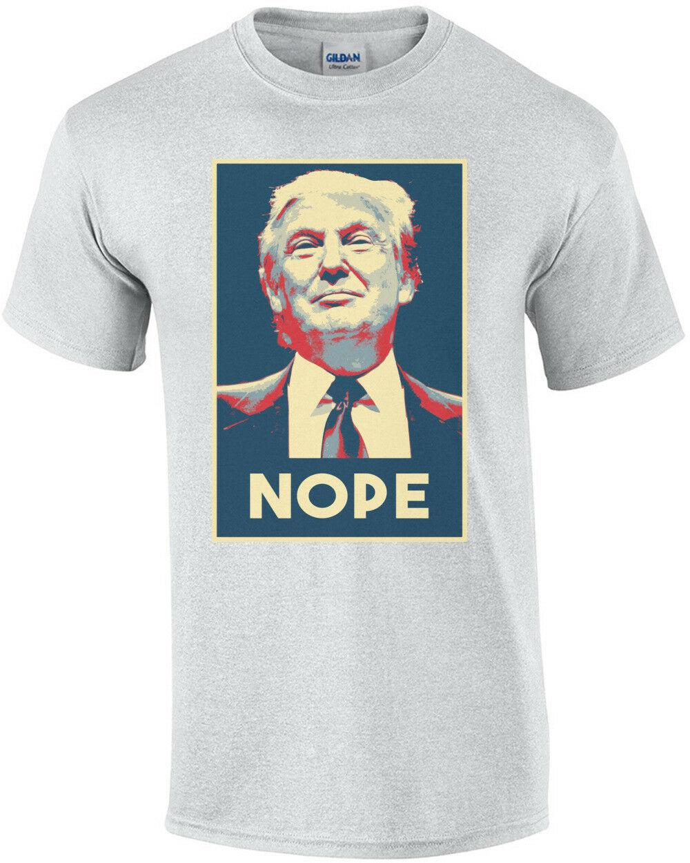 c4e53a5fb Trump NOPE For President Anti Trump Not My President Political T Shirt  Funny Unisex Casual Top Design 1 T Shirt Good T Shirt Sites From  Paystoretees, ...