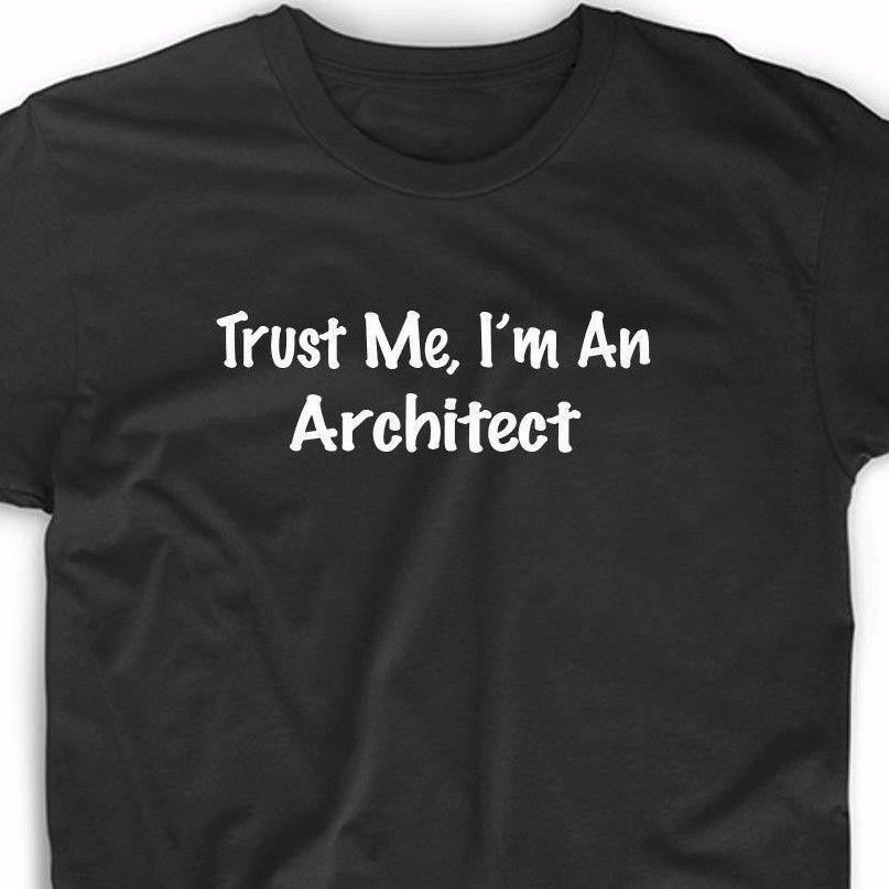 c56dafc41 Trust Me I'm An Architect T Shirt Architecture Geek Nerd Funny Gift Tee Math  Men Women Unisex Fashion tshirt Free Shipping Funny Cool