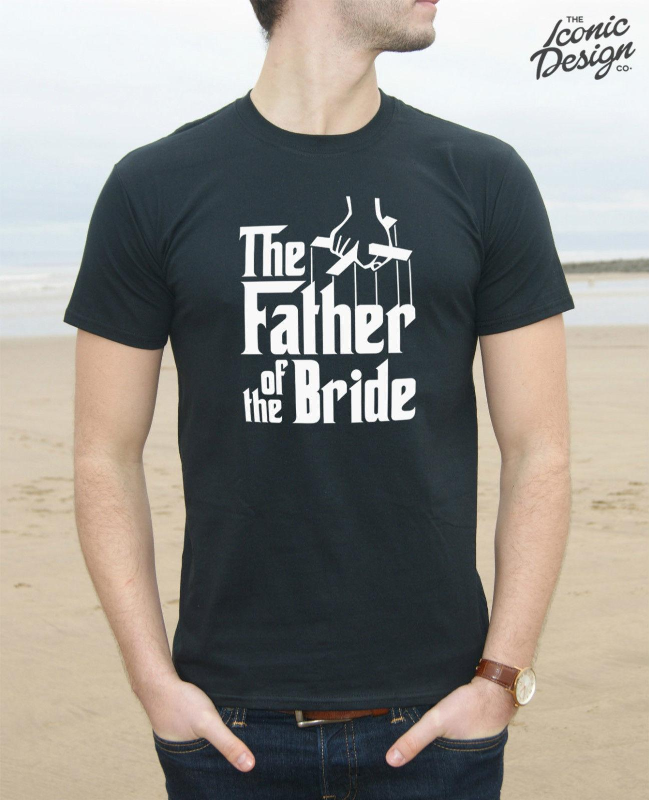 bbc175b10a818 * The Father Of The Bride T-shirt Top Wedding Married Groom Stag Do Funny  Gift Cool Casual Pride T Shirt Men Unisex New