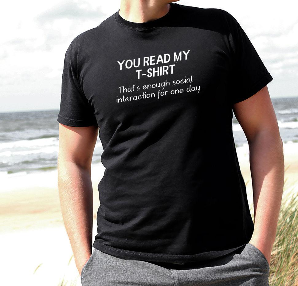 e2c852564d9fd YOU READ MY T-SHIRT THAT S ENOUGH SOCIAL INTERACTION FOR ONE DAY Mens  T-Shirts Men s Clothing T-Shirts Short Sleeve Male