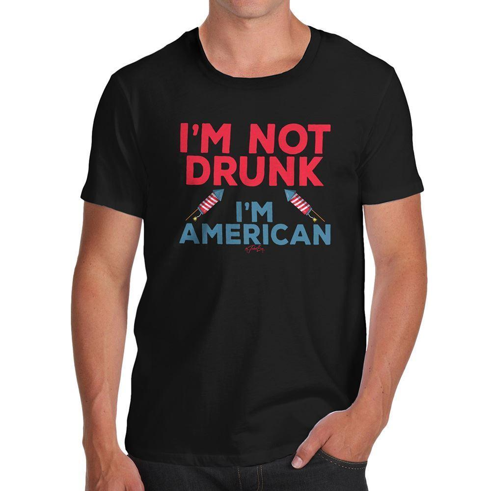 e4cb3b9f5 I'M Not Drunk I'M American Funny T Shirts For Men Brand Shirts Jeans Print  Awesome T Shirts Cotton Shirts From Wellcup, $16.24| DHgate.Com