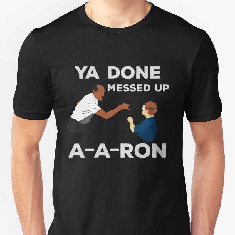 e9a8eb6a New YOU DONE MESSED UP AARON Men's T-Shirt Black Size S to 3XL 2018 New  Short Sleeve Men 100% Cotton Family Top Tee