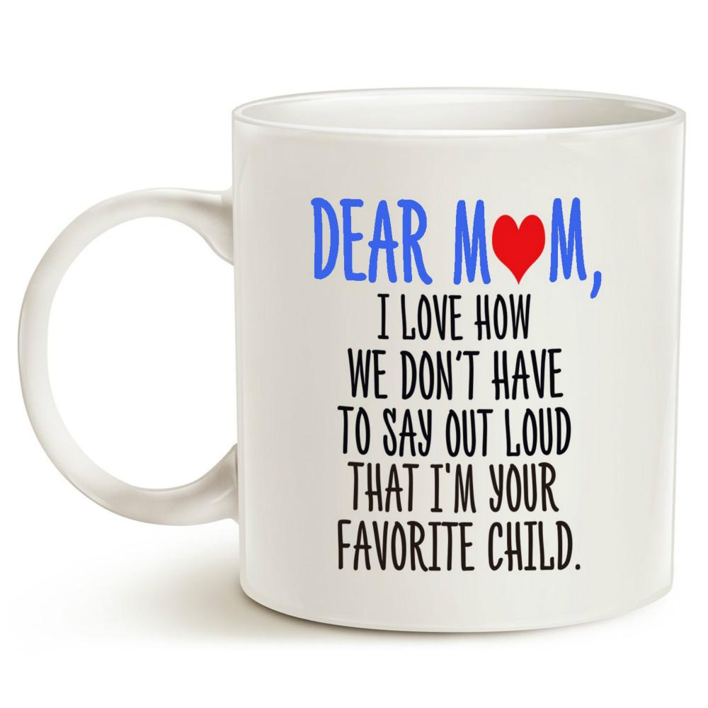 Funny Christmas Gifts Coffee Mug For Mom Dear IM Your Favorite Child Best Birthday Gift Mother Grandma Porcelain Cup Mugs And