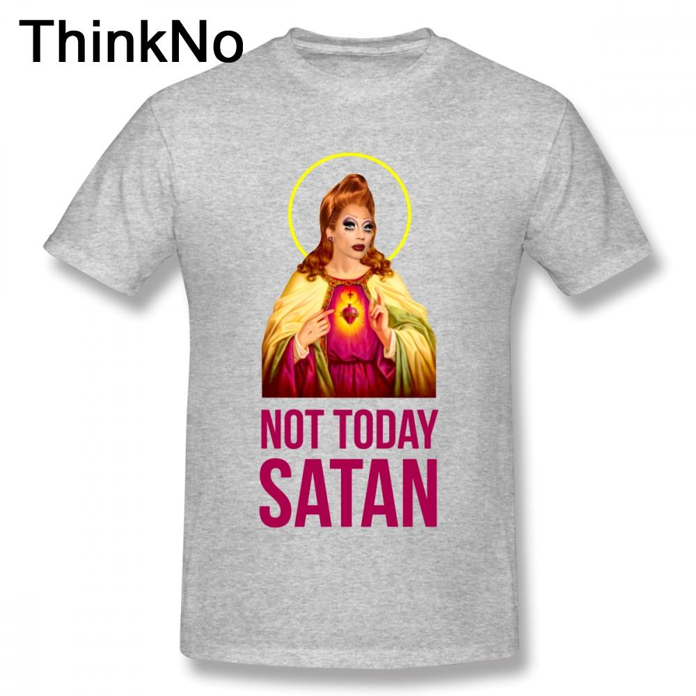 373615cb4 Man Bianca Del Rio Not Today Satan Rupaul T Shirt Drag Race T Shirt Soft  Homme Tee Shirt T Shirts Buy Shirt T From Langtonstore