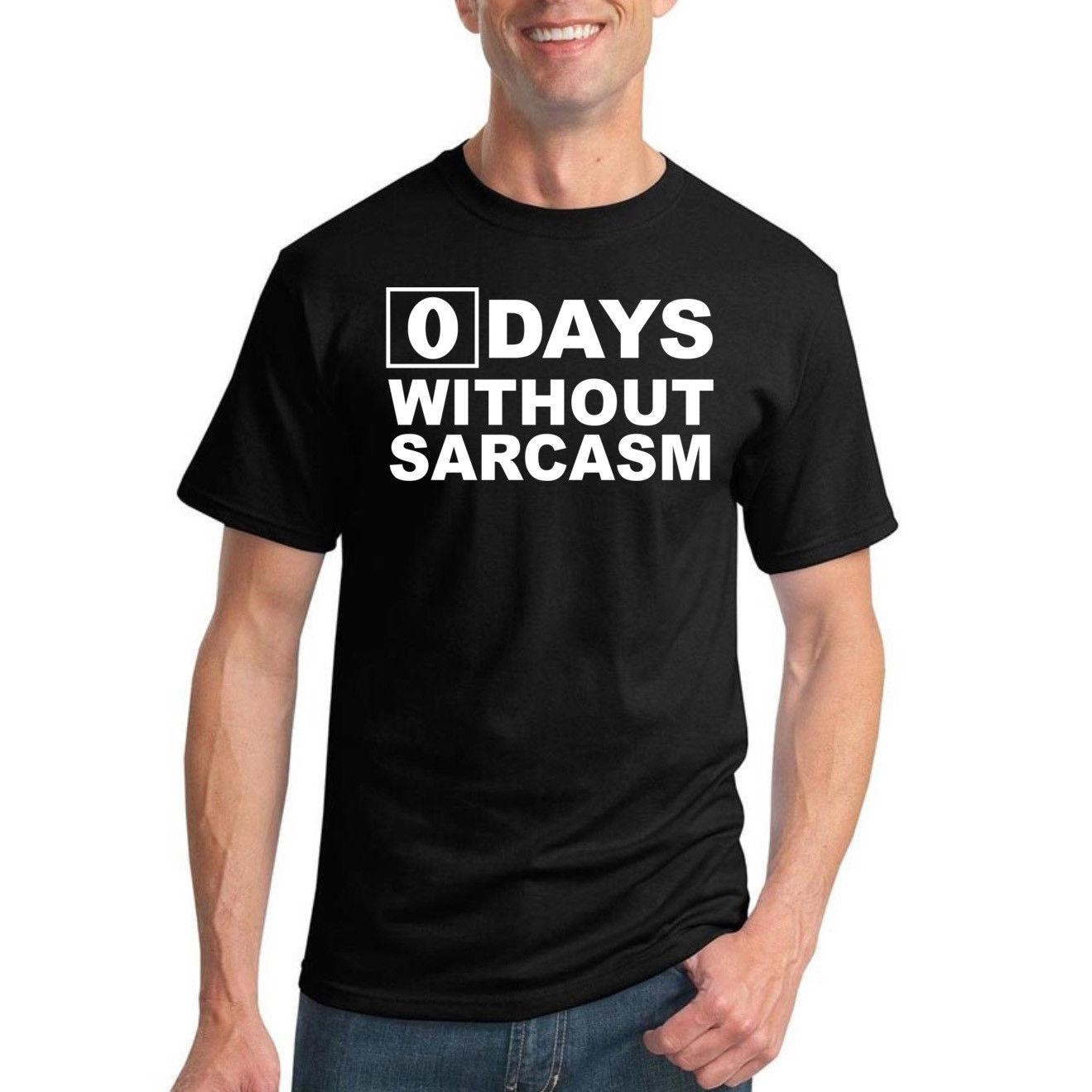 772cbe15c Zero Days Without Sarcasm Mens Graphic Humor T Shirt Funny Novelty Tee  Wholesale 2018 Funny Tee Cute T Shirts Man 100% Cotton Cool T Shirts Online  Shopping ...