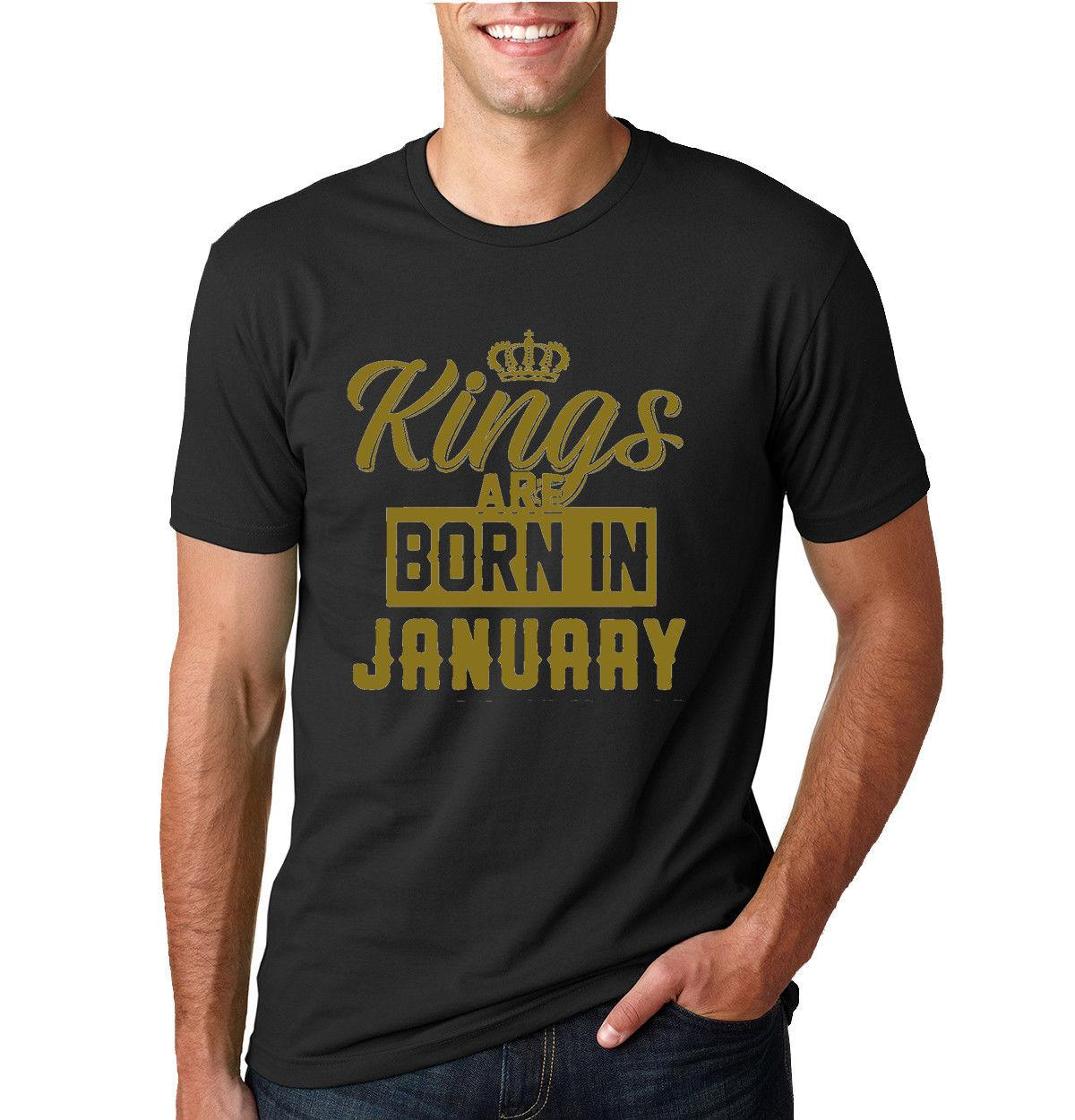 Kings Are Born In January Mens Birthday T Shirt Graphic Anniversary Gift Tee Funny Men High Quality Tops Tees 100 Cotton Vintage Shirts Family