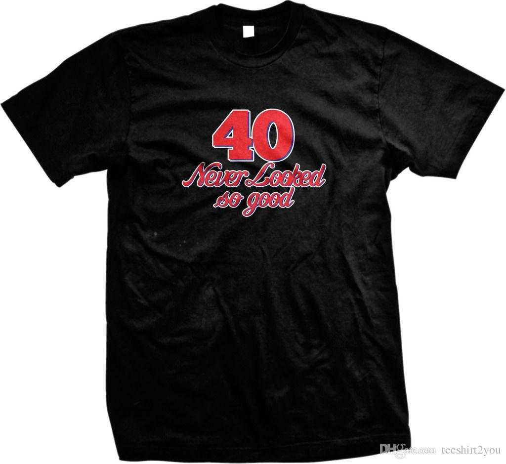 40 Never Looked So Good Funny Birthday Gag Gift Adult Humor Men'S T Shirt  Tee Shirt Men Man'S Tailored Short Sleeve Fashion Custom XXXL Coup Cool  Looking T ...