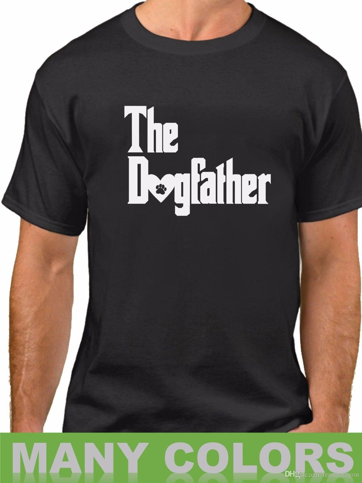 07d3284d The Dogfather T Shirt Dog Dad Pet Lover Gift Ideas Fathers Day Tee Daddy Shirt  T Shirt Men Popular Short Sleeve Fashion Custom XXXL Couple T With T Shirt T  ...