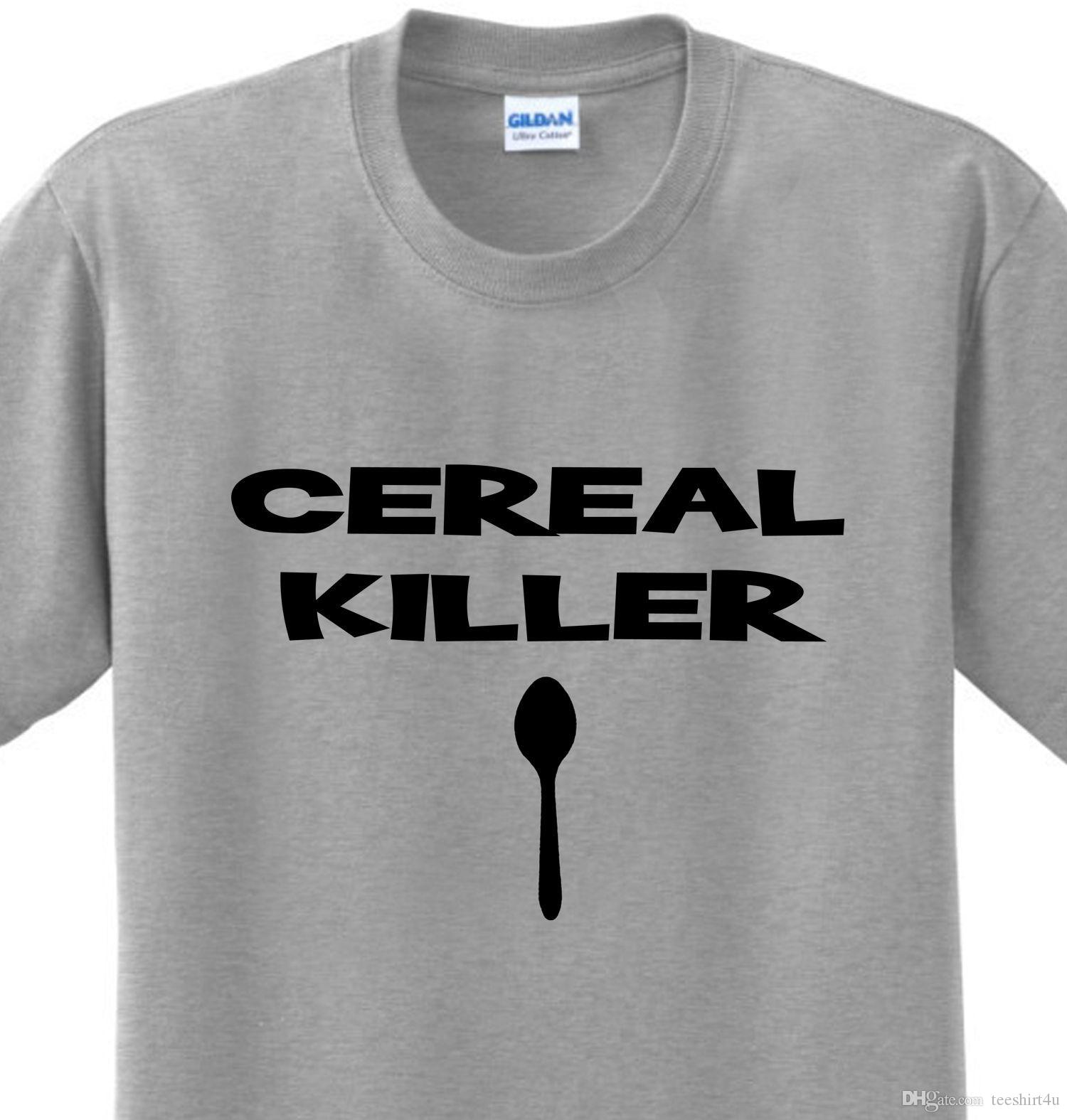 ac8eea850 Cereal Killer Funny Sayings Witty Offensive Humorous Joke T-Shirt Any Size T  Shirt Men's Costume Short Sleeve Fashion Custom 3XL Couple T-Sh