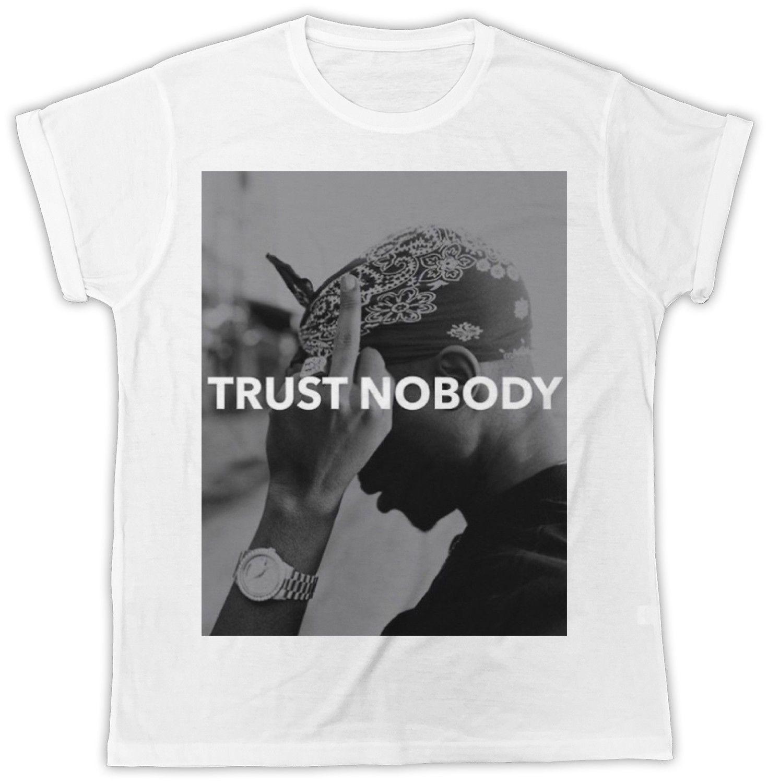 103811fbc28 COOL TUPAC 2PAC TRUST NOBODY BIRTHDAY PRESENT IDEAL GIFT UNISEX MENS TSHIRT  Online T Shirt Buy Joke T Shirt From Rockfreshltd