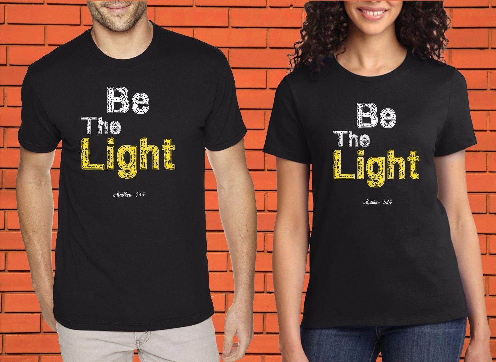 2fa227fcf3 Be The Light Christian Religious Jesus Christ Inspiration Faith Follower T  Shirt Men Women Unisex Fashion Tshirt Buy Funny T Shirts Shirts And T Shirts  From ...