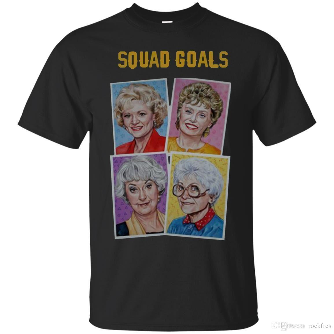 481dd0e24 Squad Goals The Golden Girls T Shirt Rose Dorothy Blanche TV Show Shirts S  3XL Shirts Designer Designer White T Shirts From Rockfres, $10.19|  DHgate.Com