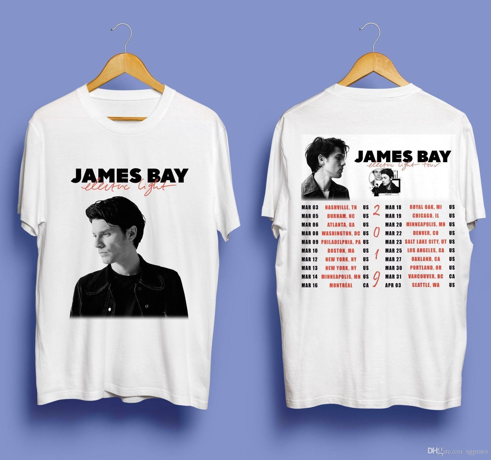 e605729e875cd New James Bay Electric Light Tour 2019 Top Tee White T Shirt It T Shirt  Design Clever Tee Shirts From Sgprato