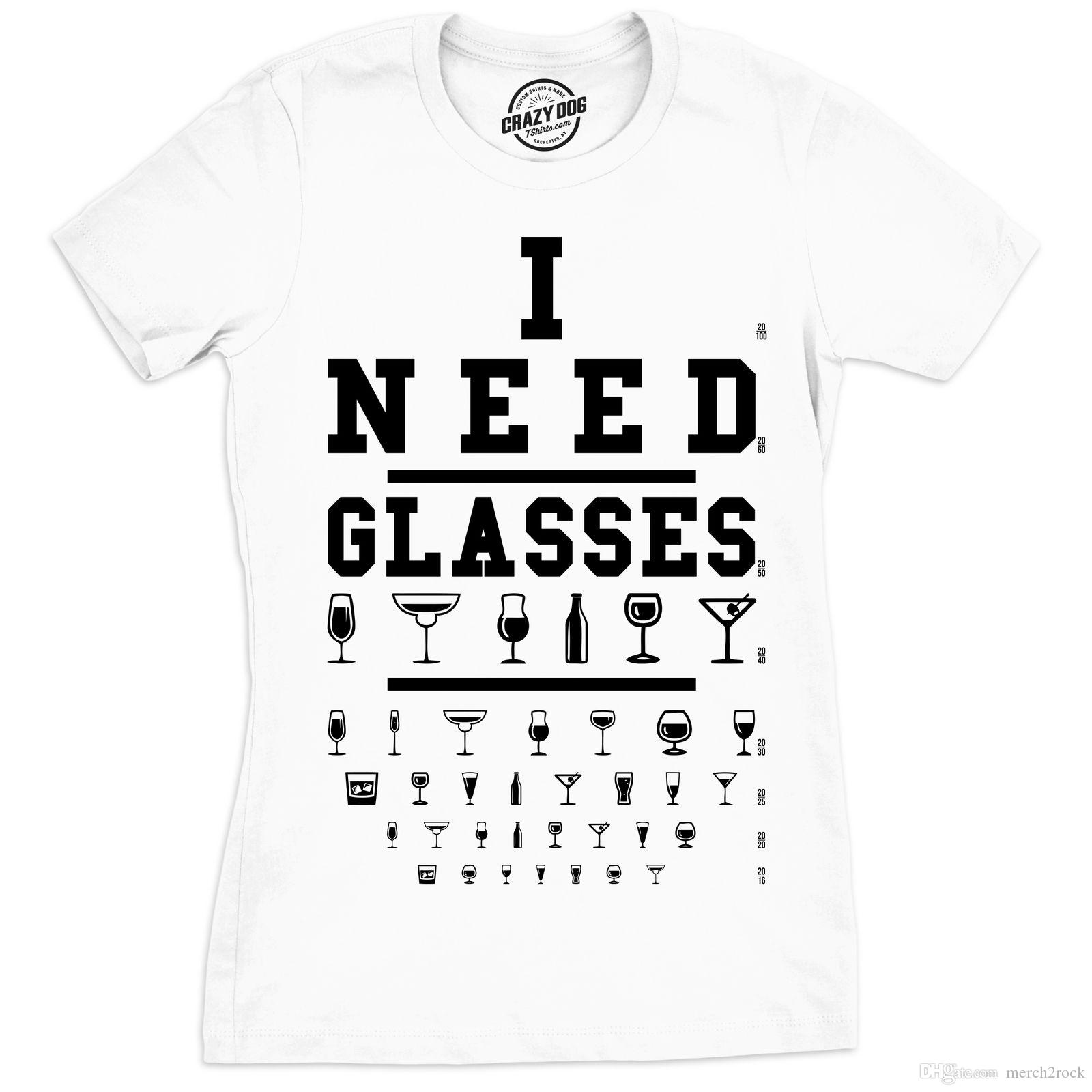 7861f32e Womens I Need Glasses Tshirt Funny Drinking Wine Cocktail Tee For Ladies XL  10 T Shirt Awesome T Shirts Online From Merch2rock, $10.95| DHgate.Com