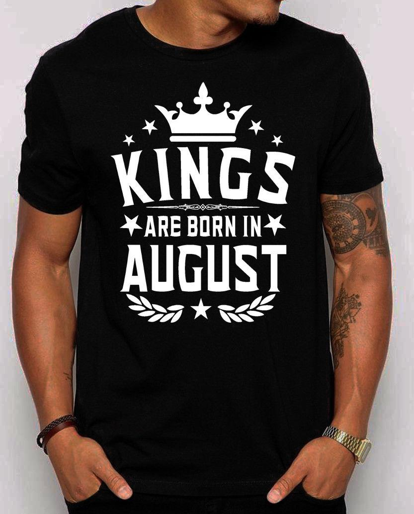 Kings Are Born In August MenS T Shirt Gift For Him Best Birthday S 4XL Knitted Comfortable Fabric Street Style Top Quality Cotton Shirts Awesome