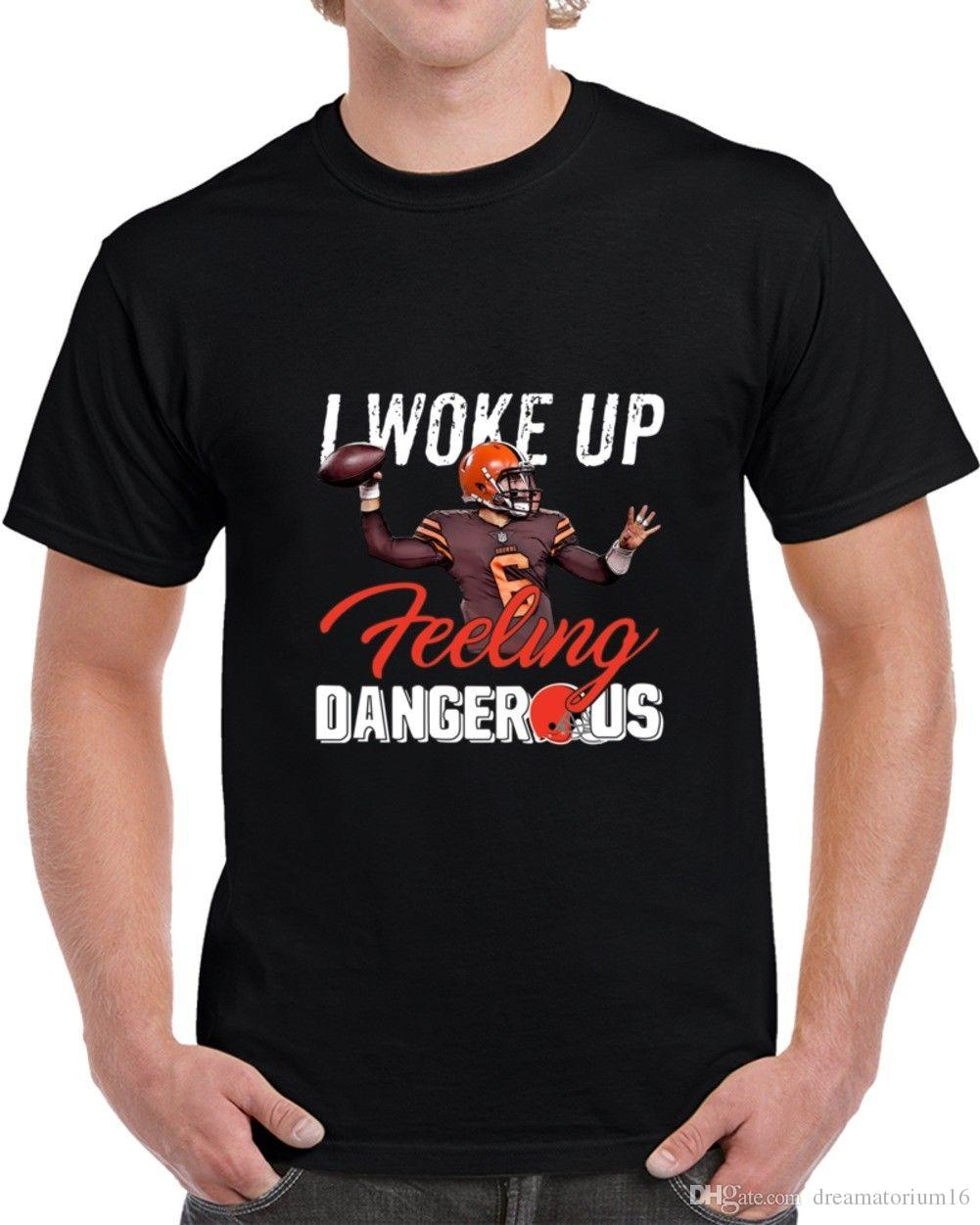 764c20872 Baker Mayfield I Woke Up Feeling Top Teeous Black T Shirt S 2xl Amusing T  Shirts With T Shirt From Dreamatorium16