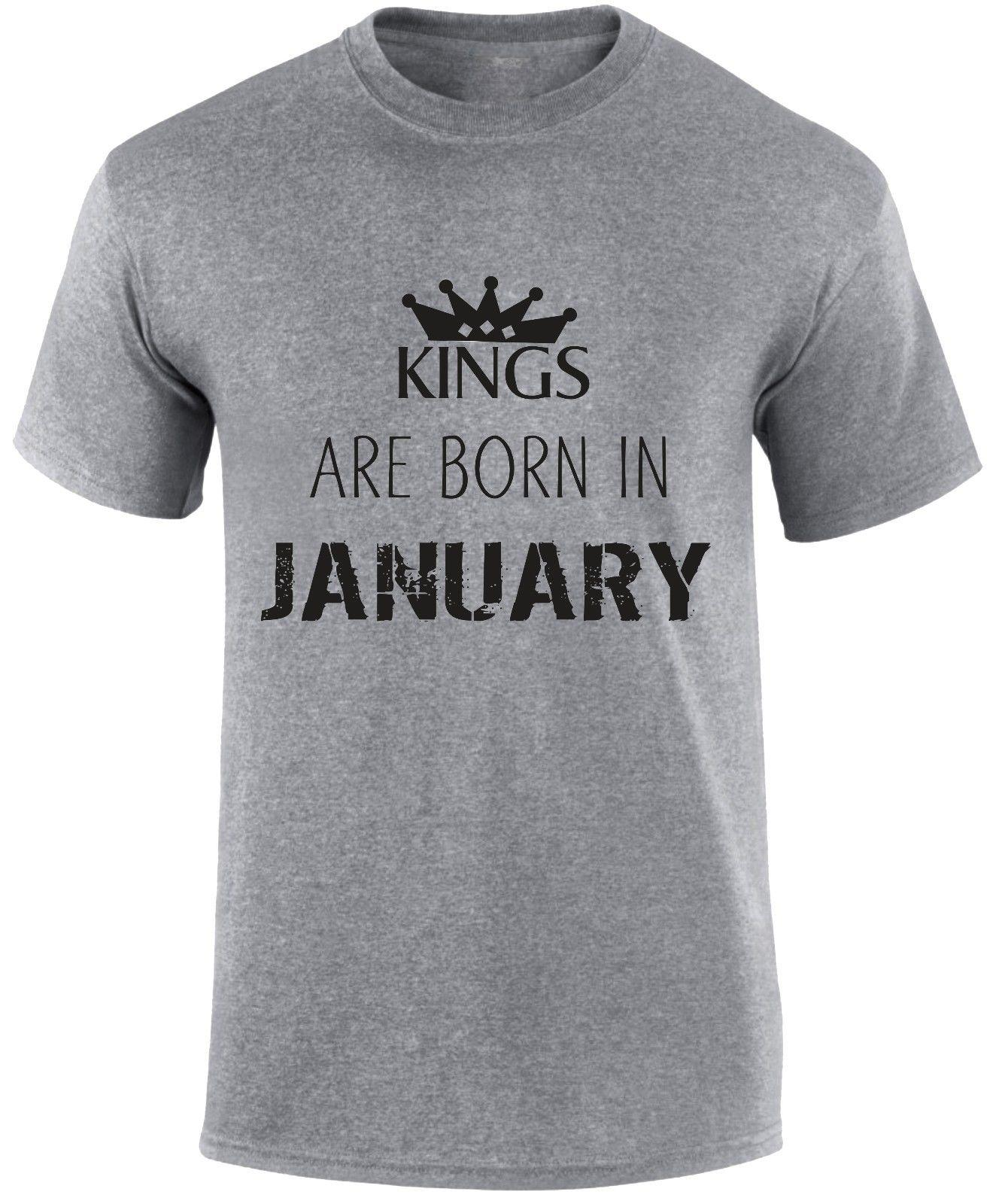 Kings Are Born In January Birthday Month Of Birth Royalty Party Slogan T Shirt Teet Shirts Tee For Sale From Goodclothes79 1148