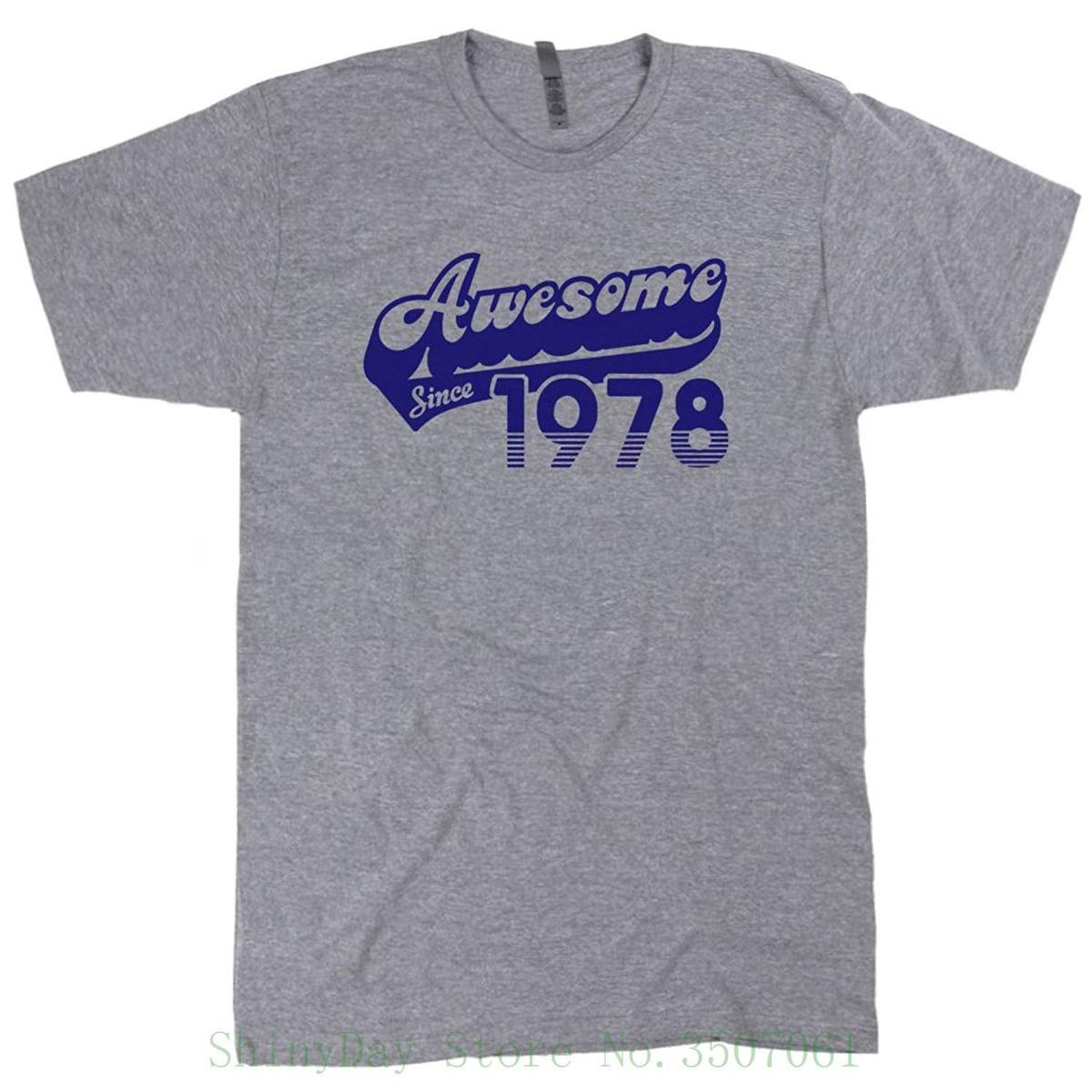 Awesome Since 1978 T Shirt 40th Birthday Shirts Gift For Vintage Tshirt Born In Made Tee Hipster Sale Designable