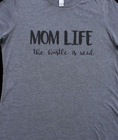 621f076d8fec Mom Life..The Hustle Is Real T Shirt Tee Struggle Mother Baby Children  Themed Shirts Latest T Shirts Design From Asisccup, $16.24| DHgate.Com