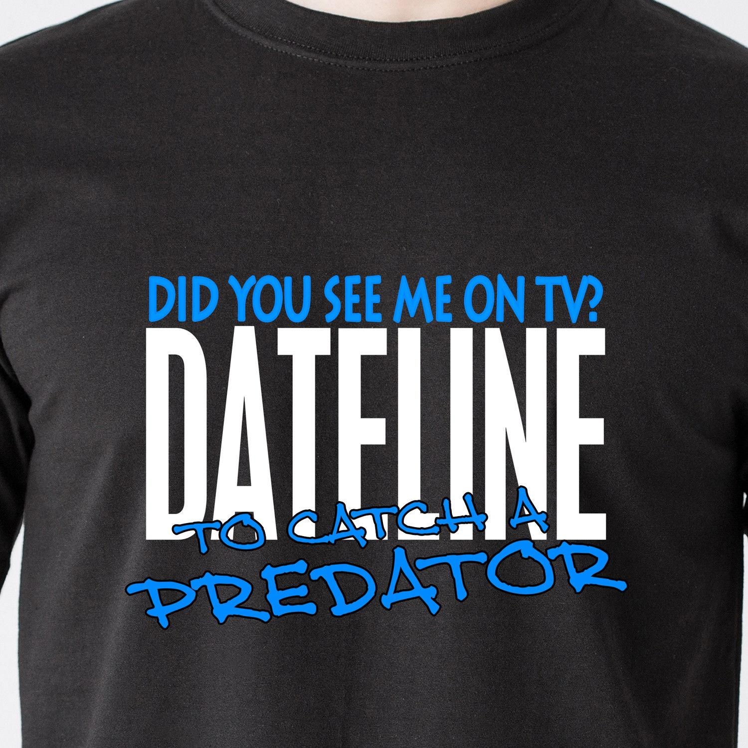 6c055a5e DID YOU SEE ME ON TV? DATELINE TO CATCH A PREDATOR Nbc Chris Retro Funny T  ShirtFunny Unisex Casual Tshirt Top Shirt T Shirt Funny T Shirts Cheap From  ...
