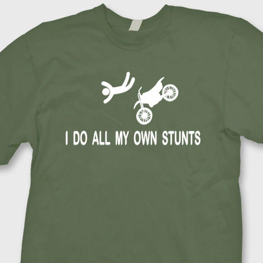 d185ee176 I Do My Own Stunts Dirt Bike T Shirt Funny Moto Cross Enduro Tee Shirt Funny  Casual Tee Ringer T Shirts Political T Shirts From Luckytshirt