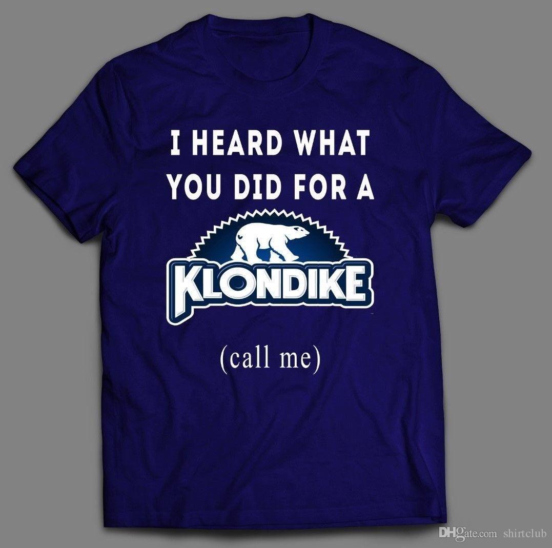 What You Did For Klondike T Shirt Custom Rare Art Full Front Of