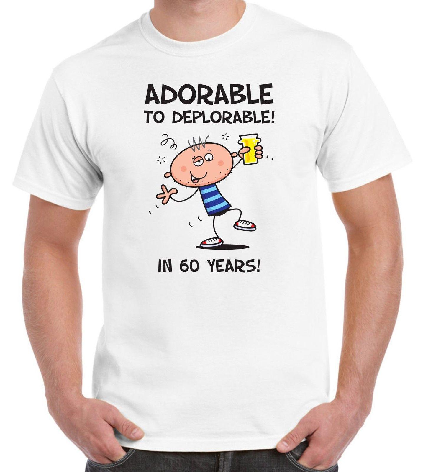 Adorable To Deplorable MenS 60th Birthday Present T Shirt Gift Great Tees Latest Designer Shirts From Global78 1148
