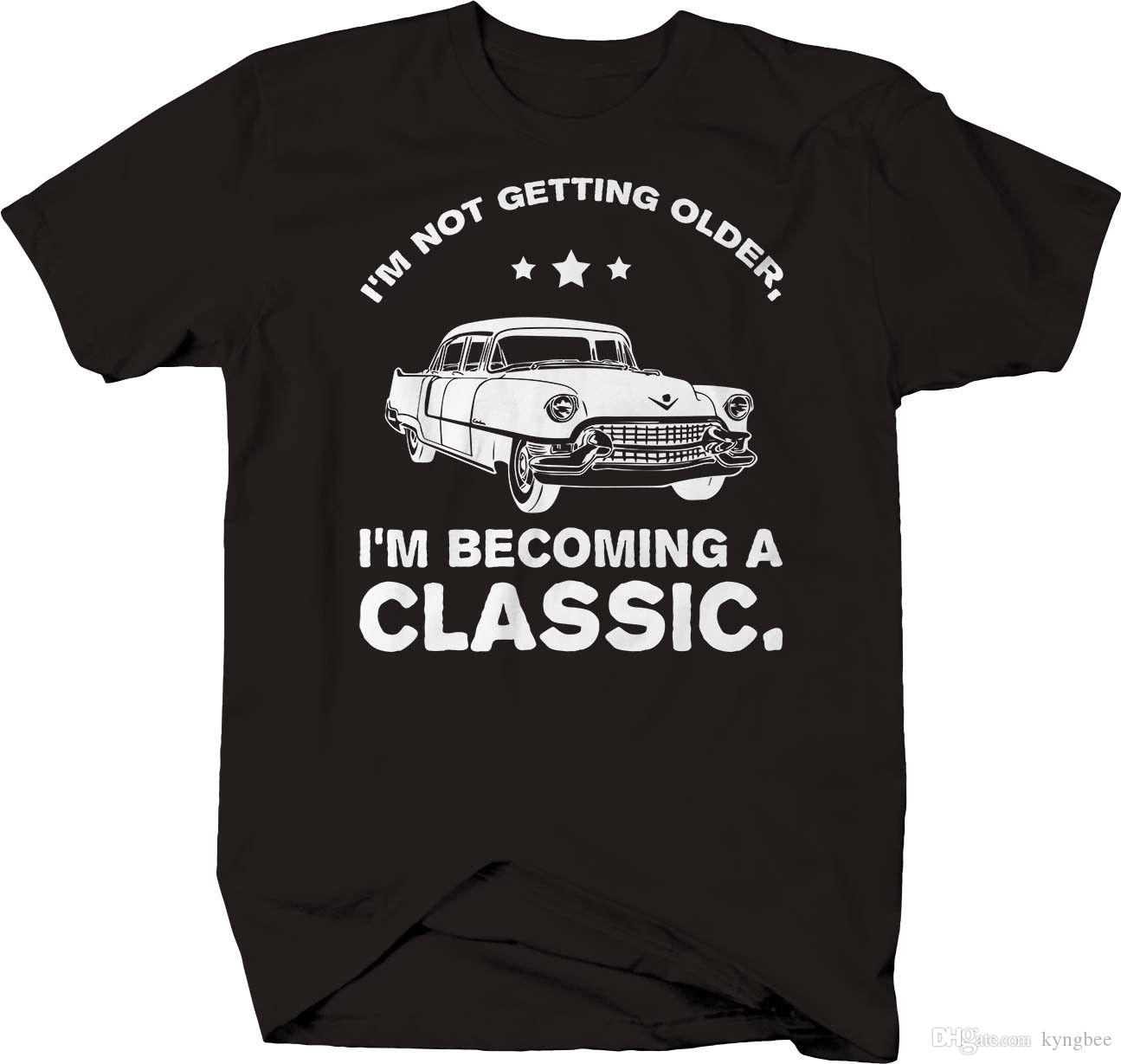 71d66633 I'm Not Getting Older Becoming a Classic Car Hotrod Dad Fathers Day T-shirt