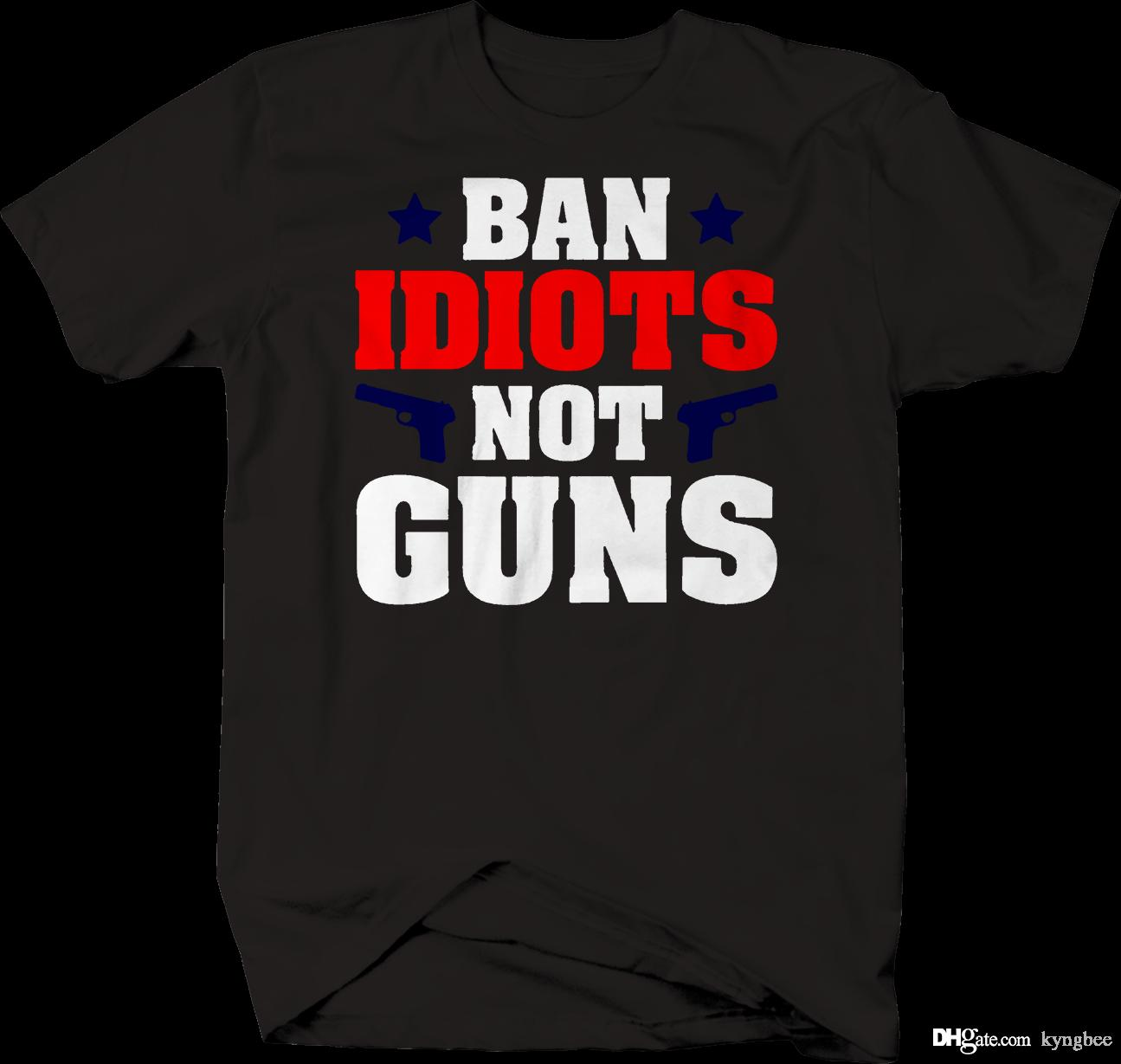 7f0372a6 Ban Idiots Not Guns American 2nd Amendment NRA T Shirt The Who T Shirt T  Shirts Designs From Kyngbee, $10.72| DHgate.Com