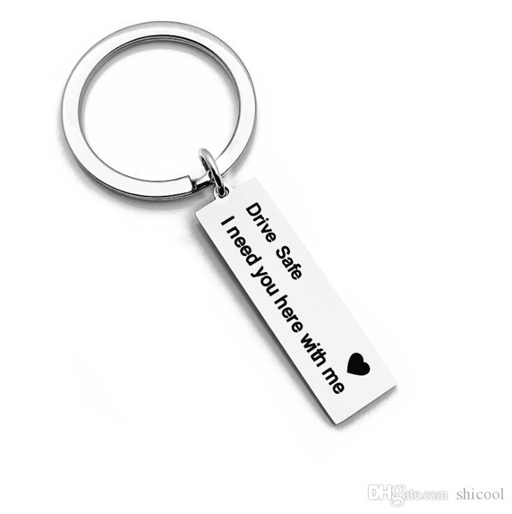431ae2f3b DRIVE SAFE I NEED YOU HERE WITH ME Keychains Key Chain Ring Men Women Car Key  Chains For Lover Dad Mom Gift Couple Keychain Personalized Key Chains From  ...