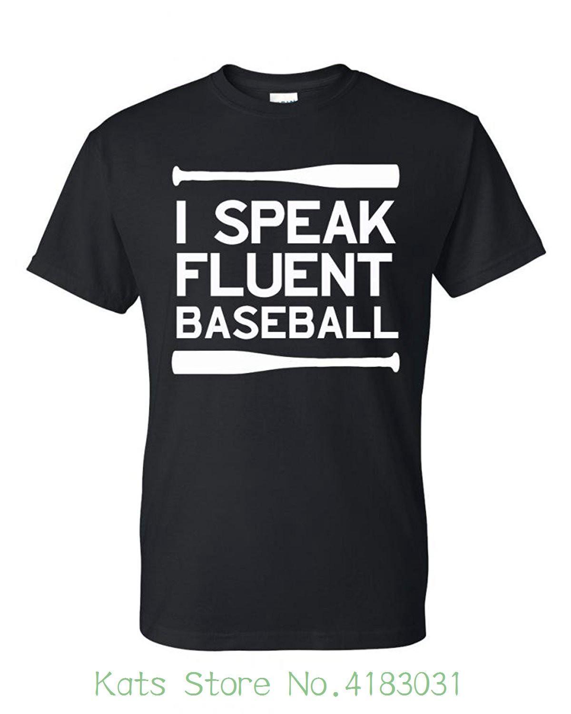 49b126a4b7f I Speak Fluent Baseball Funny Black T Shirt With Saying Casual Man Tees  Mens Tops Buy Funny T Shirts Online Tee Shirts Funny From Jie033