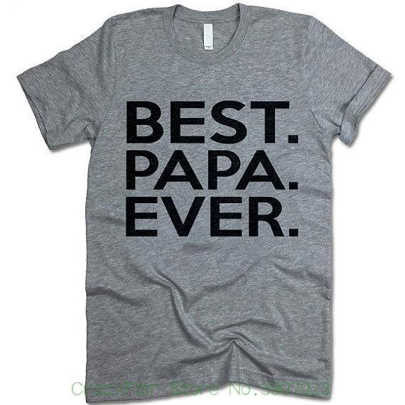 f9960343b9 Best Papa Ever Shirt. Funny Father'S Day Gift. T Shirt. T Shirt. Gift For  Dad. Tee Shirts Men O Neck Tees Funny It Shirts Ridiculous Shirts From  Jie032, ...