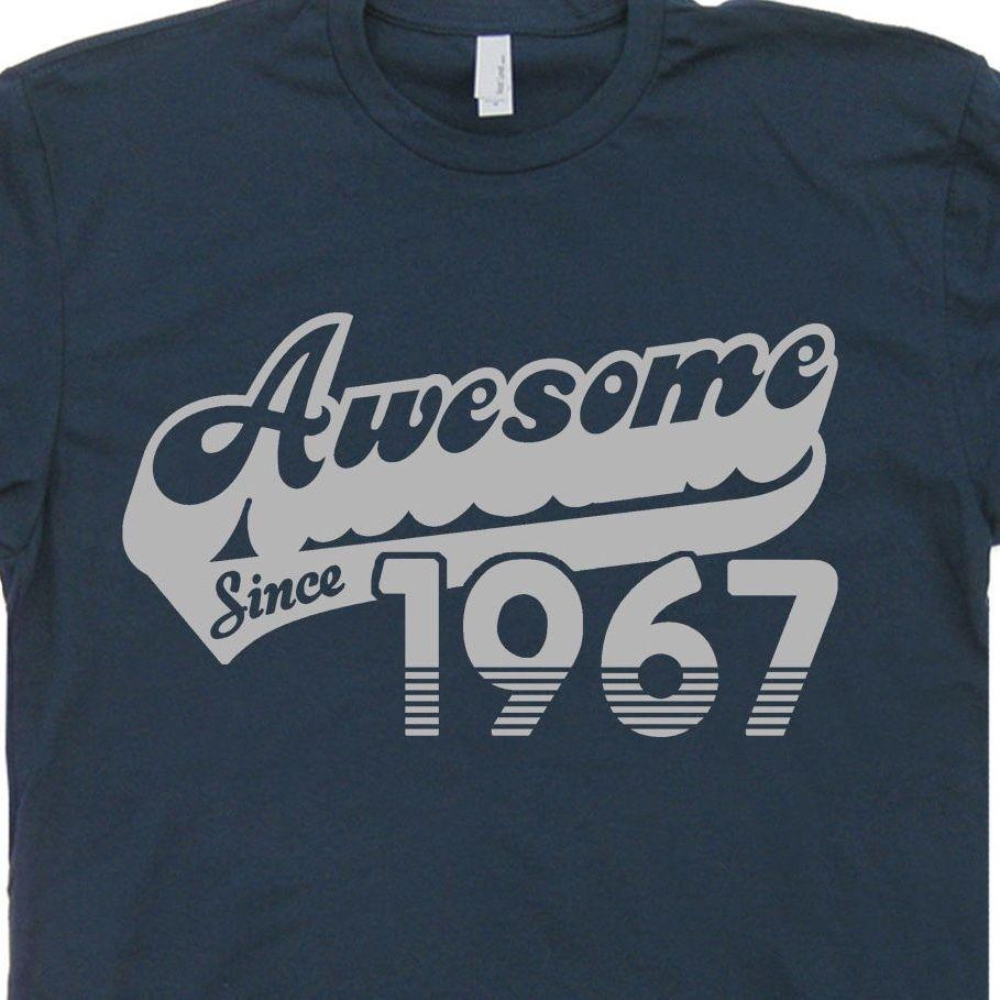 6aed0cc8e Awesome Since 1967 T Shirt Funny 51st Birthday Gift Mens Womens Vintage Tee  Funny Unisex Casual Online T Shirts Funky T Shirts From Fantees, $12.96   DHgate.