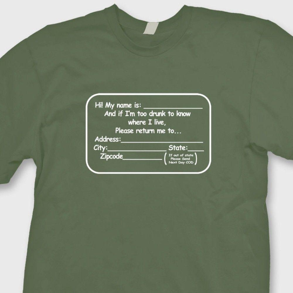 d5b73740 Hi My Name Is Funny T Shirt Too Drunk To Know Where Please Return Tee  ShirtFunny Unisex Casual Tshirt Amusing T Shirts With T Shirt From  Teeaddict, ...