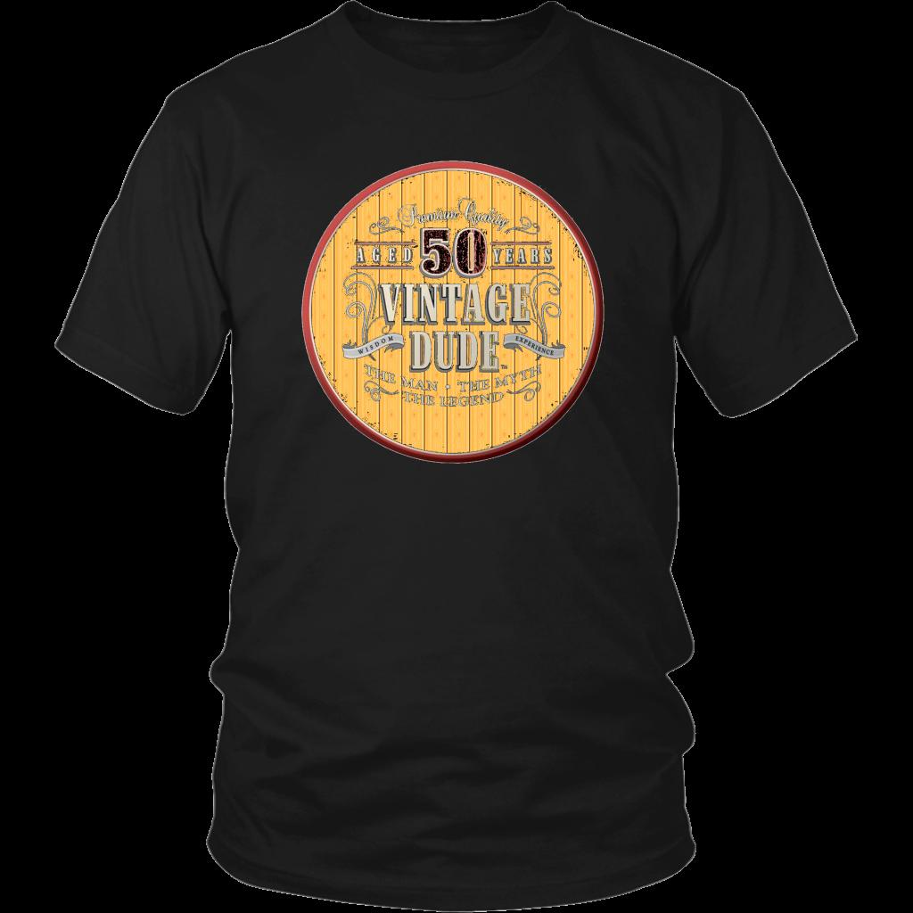 50th Birthday Tee Shirt Great Gift For Dad Man Men Novelty Funny Vintage Dud Unisex Tshirt Top Custom Black Shirts From Cheapasstees