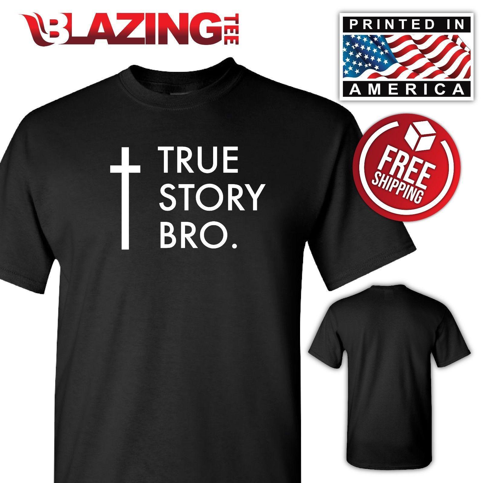 418dd343643 TRUE STORY BRO Christian Cool T Shirt Religious Jesus Cross Bible Shirt Sm  3Xl Funny Unisex Casual Tee Gift Top Tshirt Tshirts From Universal fashion