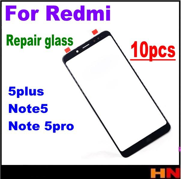 10pcs wholesale For Xiaomi Redmi 5plus note 5 pro LCD Screen Front Glass Lens Repair Parts Front Outer Glass Lens Replacement