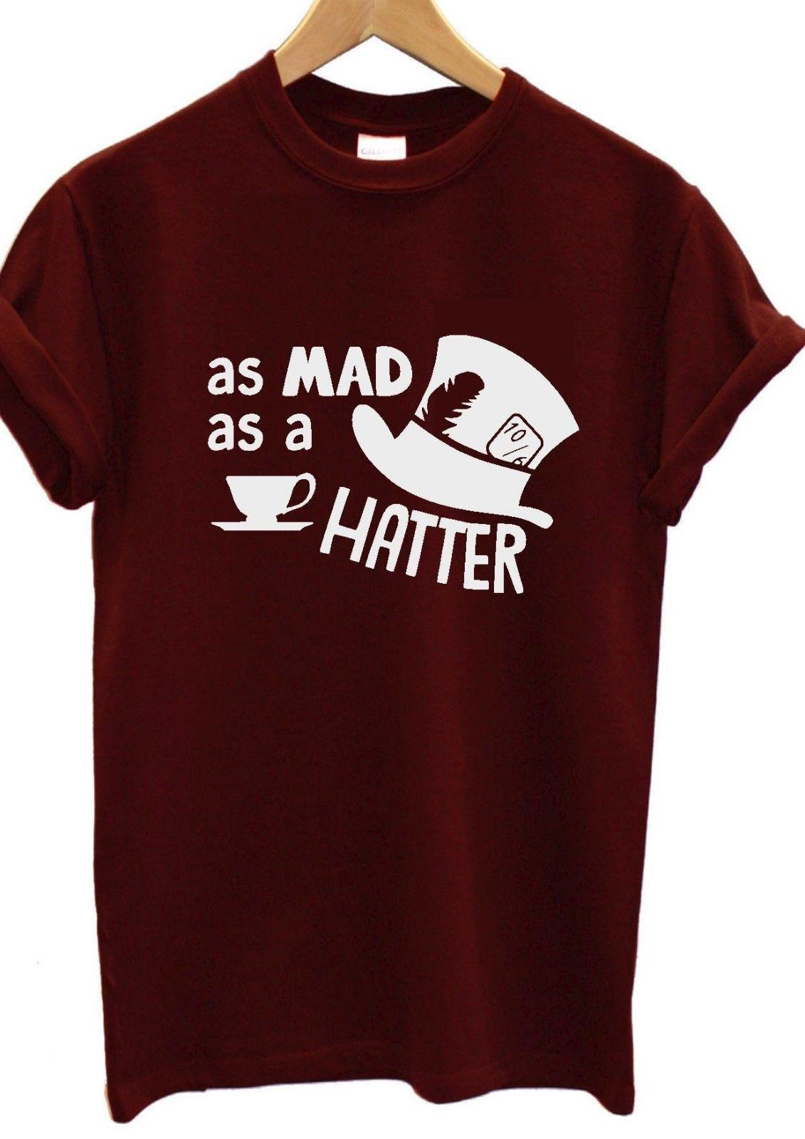 8841e895 Alice In Wonderland T Shirt As Mad As A Mad Hatter T Shirt Tee Kids,Adult S  Xxxl Funny Unisex Casual Tshirt Top Cloth T Shirt Shirt Site From  Teeslocker, ...