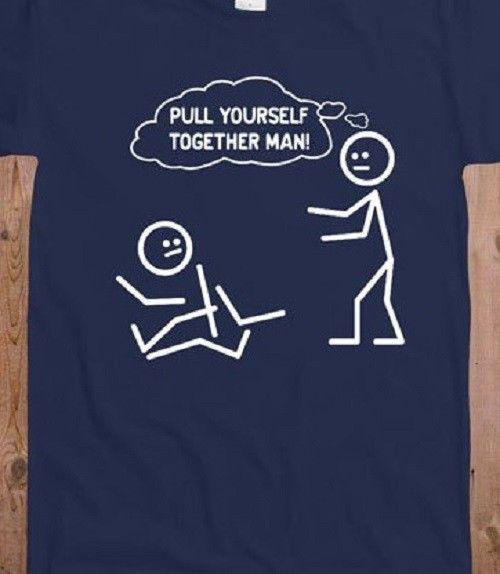 e887c857 Pull Yourself Together Man T Shirt Tee Funny Stick Figure Broken Harajuku  Summer 2018 Tshirt Printed Shirts Design Shirts From Upcup, $16.24   DHgate.Com